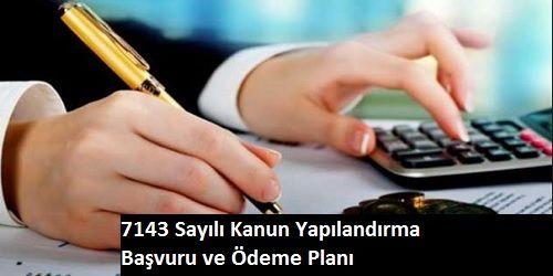 7143-sayili-kanun-basvuru-tarihi-taksit-odeme-plani